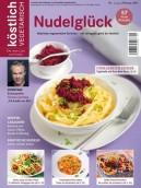 köstlich vegetarisch - Nudelglück (Ausgabe 01/2011)