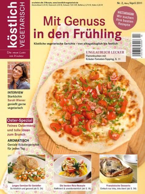köstlich vegetarisch - Mit Genuss in den Frühling (02/2011)
